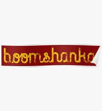 BOOMSHANKA SLOGAN, which, as everyone knows, means 'May the seed of your loin be fruitful in the belly of your woman'. Poster