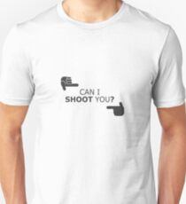 Can I Shoot You? - Funny Photography Photographer Selfie Camera Unisex T-Shirt