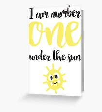 I am number one under the sun Greeting Card