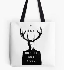 Hannibal - I See But Do Not Feel Tote Bag