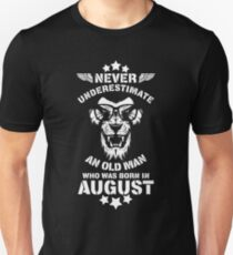 Never Underestimate An Old Man Who Was Born In August. Birthday T-Shirt. T-Shirt