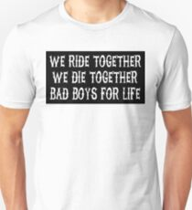 We Ride Together We Die together Bad boys for life (black) Unisex T-Shirt