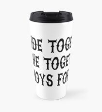 We Ride Together We Die together Bad boys for life Travel Mug