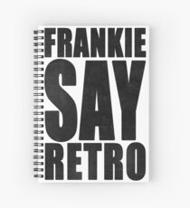 Frankie Say Retro Spiral Notebook