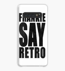 Frankie Say Retro Case/Skin for Samsung Galaxy