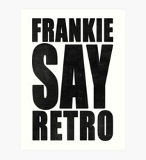 Frankie Say Retro Art Print