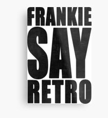 Frankie Say Retro Metal Print