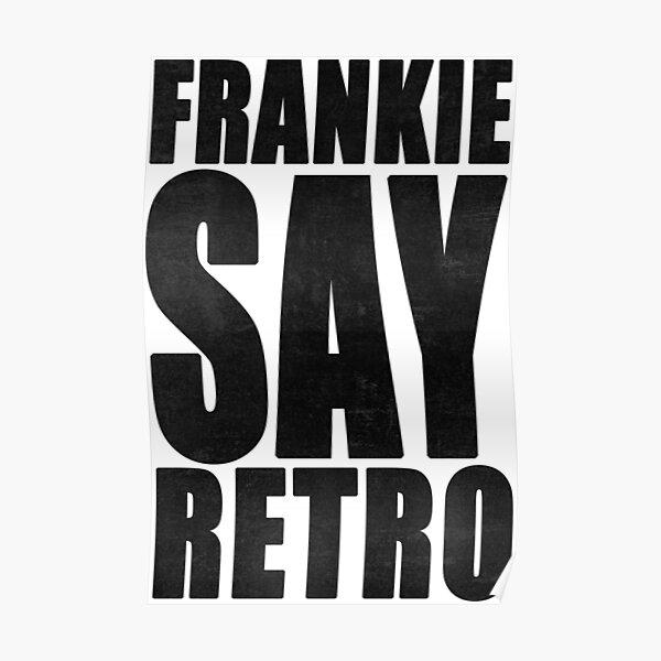 Frankie Say Retro Poster
