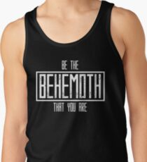 Be The Behemoth That You Are Men's Tank Top