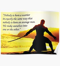 Nobody Is Born A Warrior Poster