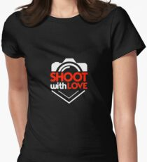 Shoot With Love - Photography, Photographer, Selfie, Camera, Photo Gift Womens Fitted T-Shirt