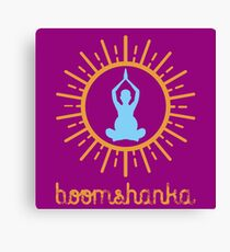 BOOMSHANKA - which, as everyone knows, means 'May the seed of your loin be fruitful in the belly of your woman'. Canvas Print