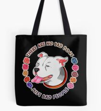 There Are No Bad Dogs... Tote Bag