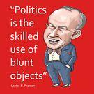 "Lester Pearson - ""Politics..."" by MacKaycartoons"