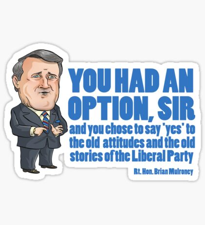 Brian Mulroney - You had an Option Sticker