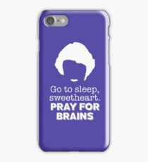 Pray for Brains iPhone Case/Skin