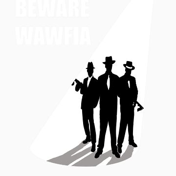 Beware  WAWFIA by CannedTuna