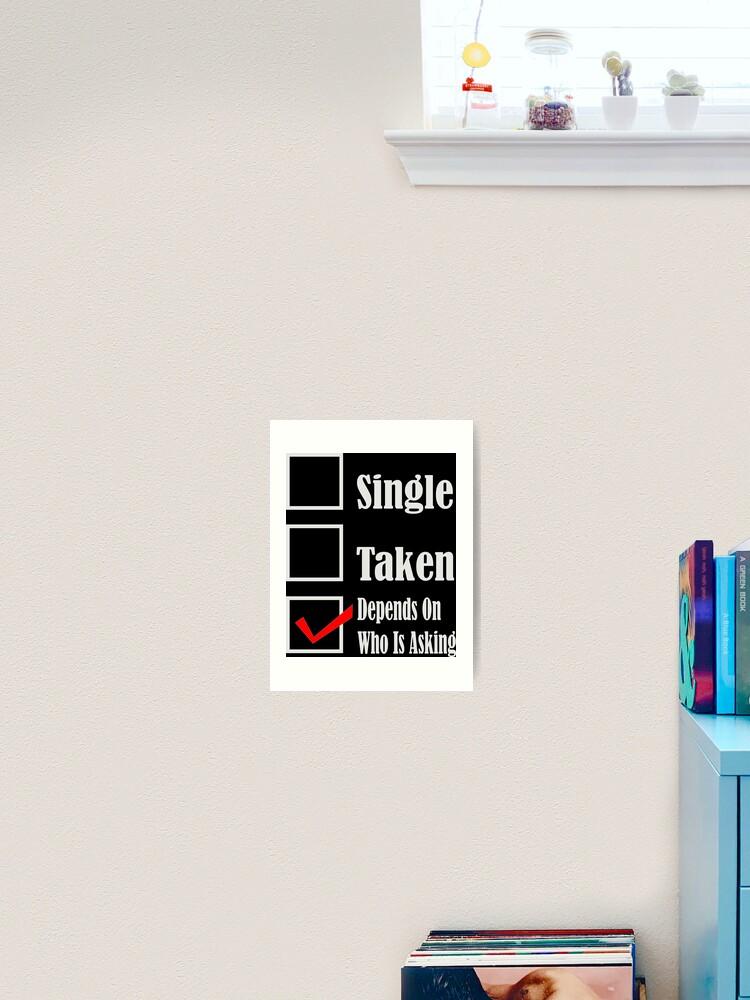 Relationship Status Single Ready To Mingle Single Taken Art Print By Lfang77 Redbubble