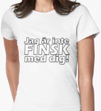 Jag är inte finsk med dig! Women's Fitted T-Shirt