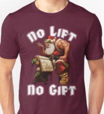 No Lift, No Gift Unisex T-Shirt