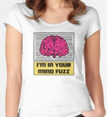 I'm In Your Mind Fuzz Women's Fitted Scoop T-Shirt