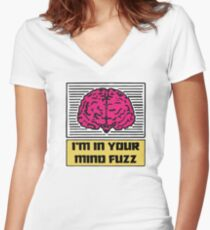 I'm In Your Mind Fuzz Women's Fitted V-Neck T-Shirt