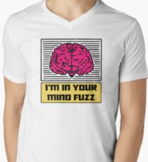 I'm In Your Mind Fuzz Men's V-Neck T-Shirt