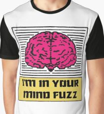 I'm In Your Mind Fuzz Graphic T-Shirt