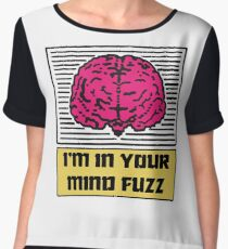 I'm In Your Mind Fuzz Chiffon Top