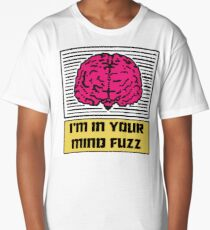 I'm In Your Mind Fuzz Long T-Shirt
