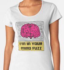 I'm In Your Mind Fuzz Women's Premium T-Shirt