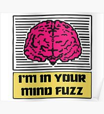I'm In Your Mind Fuzz Poster
