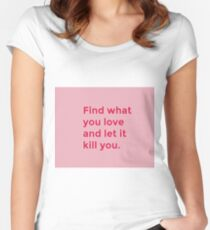 Let it kill you Women's Fitted Scoop T-Shirt