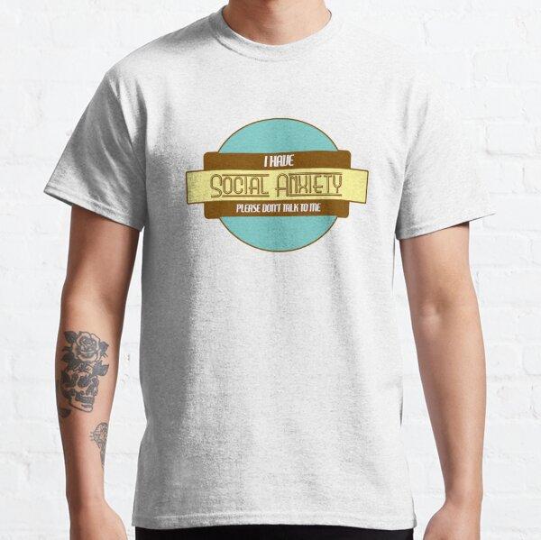 Social Anxiety Classic T-Shirt