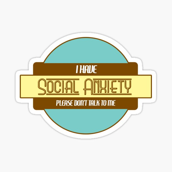 Social Anxiety Sticker