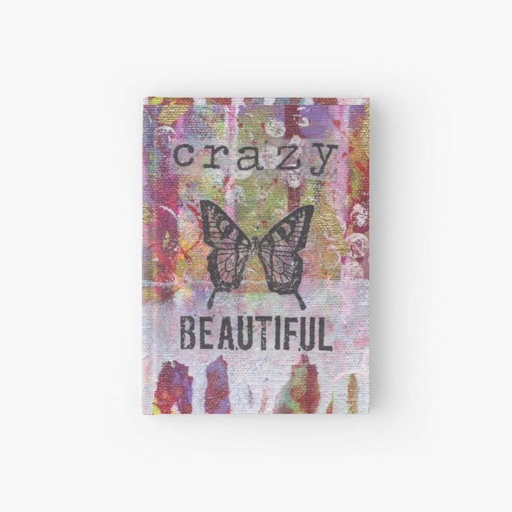 Crazy Beautiful Hardcover Journal