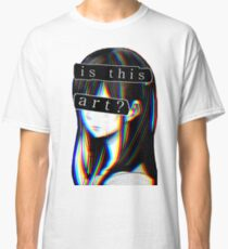 IS THIS ART? SAD JAPANESE AESTHETIC (White border) Classic T-Shirt