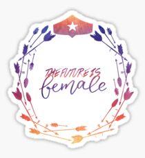 The Future is Female!  Sticker