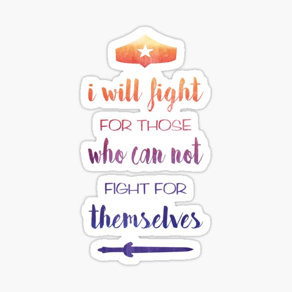 I Will Fight For Those Who Can Not Fight For Themselves Sticker