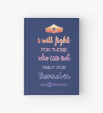 I Will Fight For Those Who Can Not Fight For Themselves Hardcover Journal
