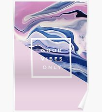 Good Vibes Only Gloss Poster