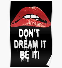The Rocky Horror Picture Show Red Lips Don't Dream It Be It Poster