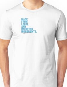 ingredients: local and imported Unisex T-Shirt