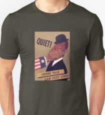 Quiet!  Loose Talk Can Cost Lives Unisex T-Shirt
