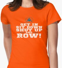 Get In Sit Down Shut Up And Row T-Shirt