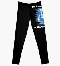 """Invisible Disabilities - """"Do I have to wear a sign or something?"""" Leggings"""