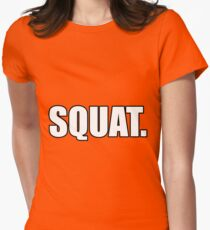 Squat. Womens Fitted T-Shirt