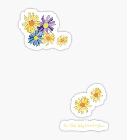in the beginning daisies Sticker