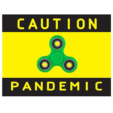 Funny Fidget Spinner Caution Pandemic Sign by mkybb