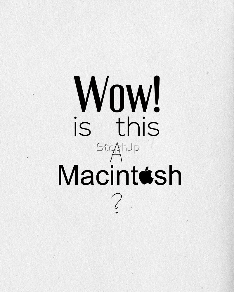 Wow! is this a Macintosh? by StephJp
